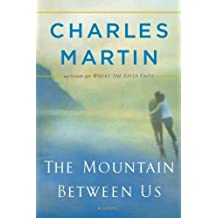 (THE MOUNTAIN BETWEEN US ) BY Martin, Charles (Author) Hardcover Published on (06 , 2010)