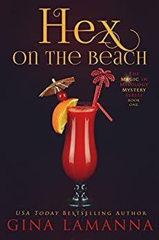 Hex on the Beach (The Magic & Mixology Mystery Series Book 1) by [LaManna, Gina]