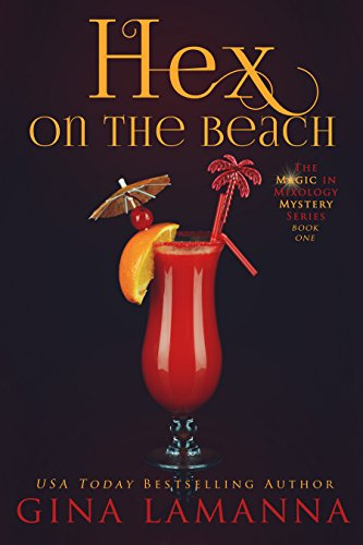 Hex on the Beach (The Magic & Mixology Mystery Series Book 1)