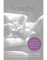 Breathe, Baby, Breathe!: Neonatal Intensive Care, Prematurity, and Complicated Pregnancies