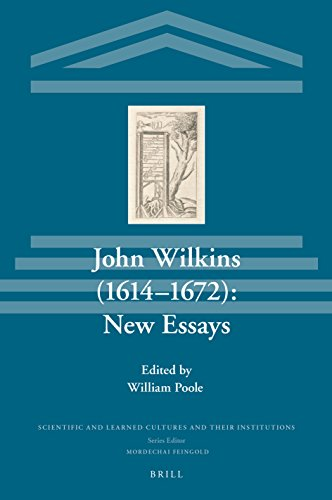 John Wilkins (1614-1672): New Essays, (Scientific and Learned Cultures and Their Institutions)