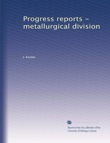 Progress reports - metallurgical division