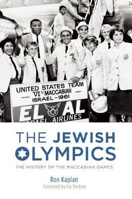 Maccabiah Games - The History of the Maccabiah Games The Jewish Olympics (Hardback) - Common
