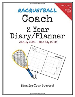 Racquetball Coach 2021 2022 Diary Planner: Organize all Your Games