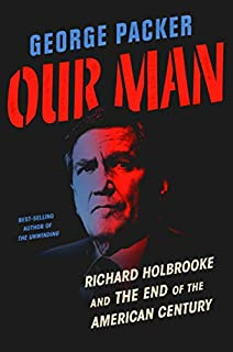 Book Cover: Our Man: Richard Holbrooke and the End of the American Century