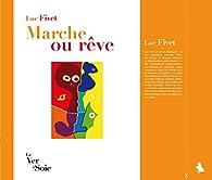 Marche ou rêve par Luc Fivet