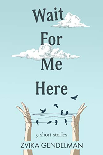 Wait For Me Here by Zvika Gendelman ebook deal