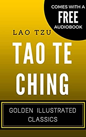 Tao Te Ching Translated Illustrated The Book of The Way and its Virtue