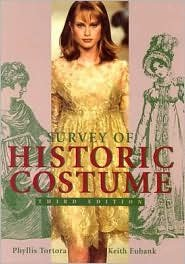 Survey Of Historic Costume Phyllis Tortora (Survey of Historic Costume: A History of Western Dress 3th (third) edition Text Only)