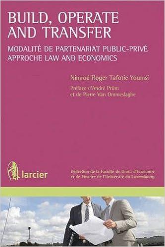 Téléchargement Build, operate and transfer modalité de partenariat public-privé ; approche law and economics pdf ebook