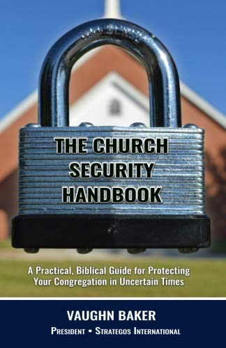 The Church Security Handbook: A Practical Guide for Protecting Your Congregation in Uncertain ()