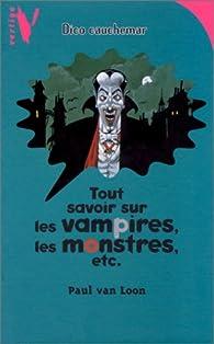 Vertige : vertige cauchemar - tout savoir sur les vampires, les monstres, etc.. par Paul van Loon