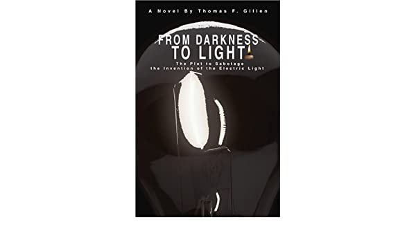 From Darkness To Light: The Plot to Sabotage the Invention of the Electric Light