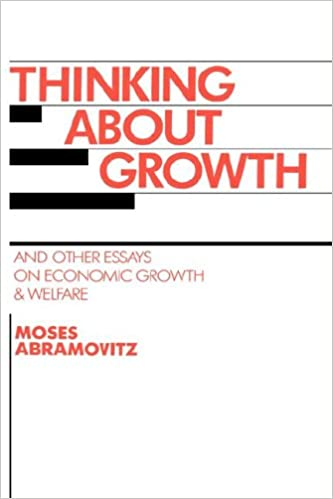 thinking about growth and other essays on economic growth and  thinking about growth and other essays on economic growth and welfare studies in economic history and policy usa in the twentieth century 1st edition