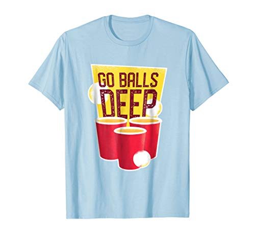 Go Balls Deep Beer Pong Champs T Shirt