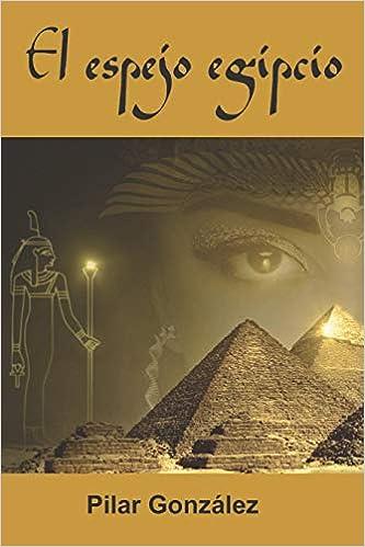 Descargar Torrents En Ingles El Espejo Egipcio: La Novela De Suspense, Intriga Y Misterio, Que Te Atrapará. Ebook PDF