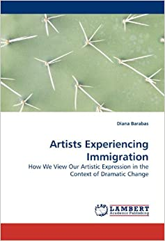 Artists Experiencing Immigration: How We View Our Artistic Expression in the Context of Dramatic Change