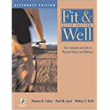 Fit & Well: Core Concepts and Labs in Physical Fitness and Wellness Alternate Edition with HQ 4.2 CD, Fitness & Nutrition Journal and PW/OLC Bind-in Passcard
