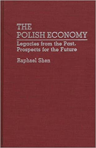 Book The Polish Economy: Legacies from the Past, Prospects for the Future