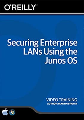 Securing Enterprise LANs Using the Junos OS - Training DVD