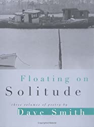 Floating on Solitude: THREE VOLUMES OF POETRY (Illinois Poetry)