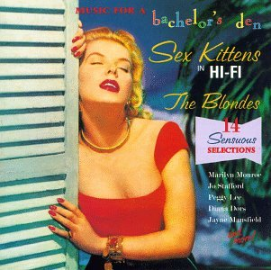 Music for a Bachelor's Den 7: Sex Kittens in Hi-Fi: The Blondes