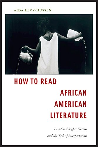 Search : How to Read African American Literature: Post-Civil Rights Fiction and the Task of Interpretation
