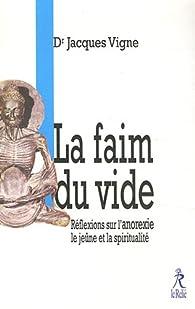 La Faim du Vide : Réflexions sur l'anorexie et la spiritualité par Jacques Vigne