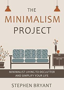The minimalism project minimalist living to declutter and for Declutter minimalist life
