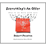 Everything's An Offer: How to do more with less (1) (English Edition)