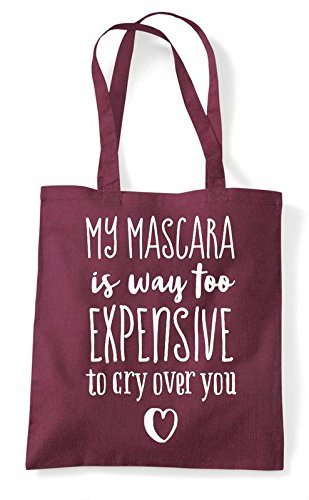 Mascara Tote Bag Way Shopper Over Cry Too Expensive You To Is Statement My Burgundy SdvTqwxnUS