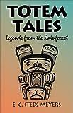 Totem Tales, E. C. Meyers, Edward C. Meyers, 0888394683