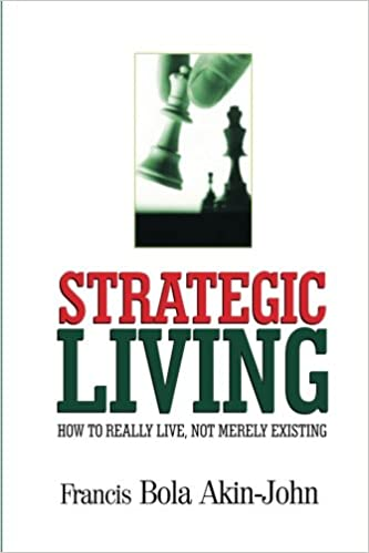 Book Strategic Living: How To really Live, Not Merely Existing