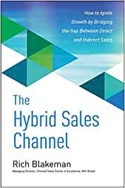 The Hybrid Sales Channel: How to Ignite Growth by Bridging the Gap Between Direct and Indirect Sales (BUSINESS BOOKS)