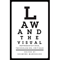Law and the Visual: Representations, Technologies, and Critique