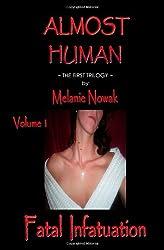 Fatal Infatuation: Almost Human