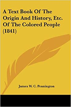 a text book of the origin and history etc of the colored people 1841 - Colored People Book