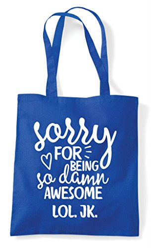 Sorry So Kidding Awesome Shopper Just Tote Royal Damn Lol Being For Statement Blue Bag rZI0xEqwr