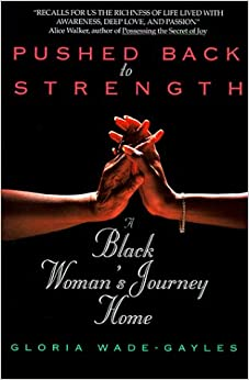 Pushed Back to Strength: A Black Woman 39:s Journey Home