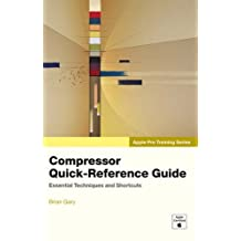 Apple Pro Training Series: Compressor Quick-Reference Guide by Brian Gary (2006-12-16)
