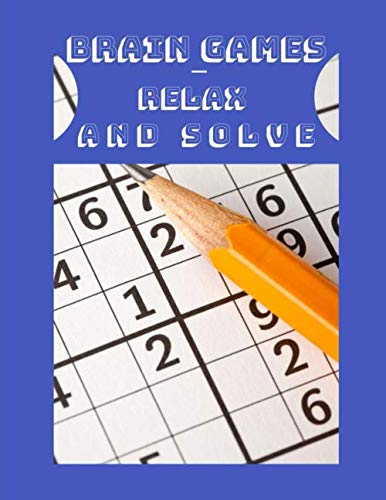 Brain Games - Relax And Solve: How To Play Suduko Books - Adult Activity Book, Books on alzheimers and dementia memory excercise ( Brain Boosting Puzzles )