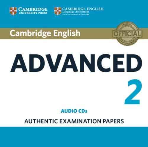 Cambridge English Advanced 2 Audio CDs (2): Authentic Examination Papers (CAE Practice Tests) by Cambridge English