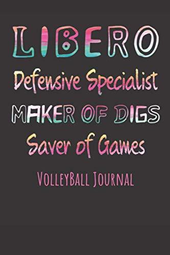 Libero Defensive Specialist, Maker of Digs, Saver of Games, Volleyball Journal por Beth Gillman