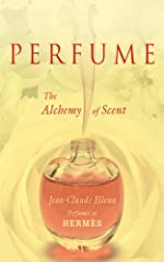 """Explore the world of scent with """"one of the world's greatest perfumers"""" whose clients include Cartier, Van Cleef & Arpels, Bulgari, and Hermès (The Times, London).  To women the whole world over, perfume means glamour, and in the ..."""