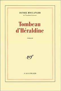 Tombeau d'Héraldine : roman