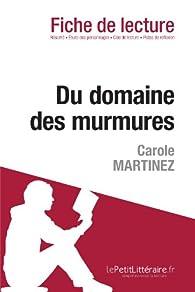 Fiche de lecture : Du domaine des murmures de Carole Martinez par  lePetitLittéraire.fr