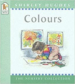 Colours (Nursery Collection) by Shirley Hughes (2001-04-09)