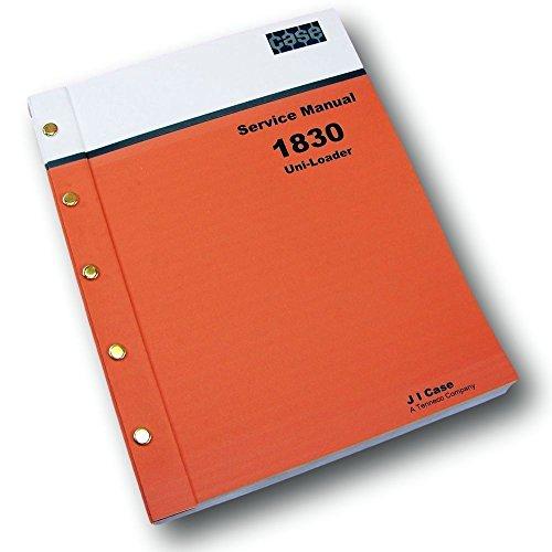 - Case 1830 Skid Steer Uni-Loader Shop Manual Service Technical Repair New Print