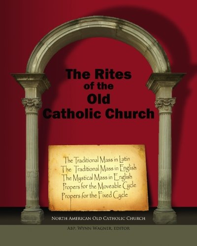 Read Online The Rites of the Old Catholic Church: (color) pdf
