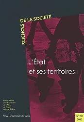 Sciences de la Société, N° 90/2013 : L'Etat et ses territoires
